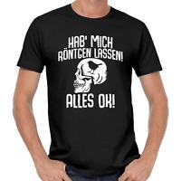 Hab' mich röntgen lassen Alles OK Skull Sprüche Comedy Spaß Fun Lustig T-Shirt