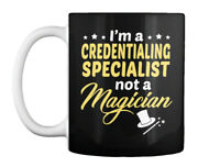 Credentialing Specialist Not Magician - I'm A Gift Coffee Mug