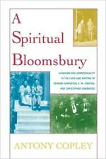 Spiritual Bloomsbury: Hinduism and Homosexuality in the Lives and Writings .