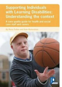 Supporting Individuals with Learning Disabilities: A Care... by Richardson, Kate