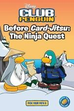 Disney Club Penguin: Before Card-Jitsu: the Ninja Quest : The Ninja Quest by Tra