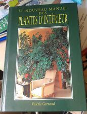 GARNAUD. Le nouveau manuel des plantes d'intérieur. France loisir. 1995