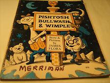 Paperback PISHTOSH BULLWASH & WIMPLE by James Flora First Printing 1974 [Y36]