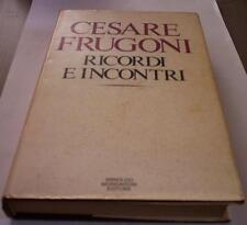 RICORDI E INCONTRI Cesare Frugoni 1975 Mondadori libro saggio