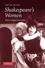 Shakespeare's Women : Performance and Conception by David Mann (2012, Paperback)