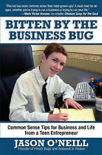 Bitten by the Business Bug: Common Sense Tips for Business and Life from a Teen