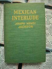 Mexican Interlude (Joseph Henry Jackson, 1936 1st Printing Hardcover)