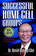 Successful Home Cell Groups by Paul Yonggi Cho, Harold Hostetler