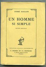 ANDRE BAILLON UN HOMME SI SIMPLE F. RIEDER ET CIE ED. 1/300 HOLLANDE