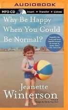 Why Be Happy When You Could Be Normal? by Jeanette Winterson (2014, MP3 CD,...
