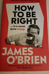 How To Be Right:, O'Brien, James, Good Condition Hardback Book