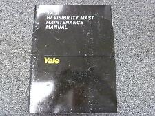 Yale V F E Q Hi-Visibility Masts Shop Service Maintenance & Lubrication Manual