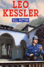 """VERY GOOD"" Kessler, Leo, Kill Patton! (Severn House Large Print), Book"