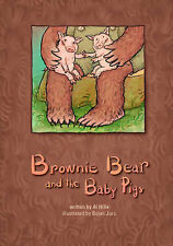 NEW Brownie Bear and the Baby Pigs by Al Hillix