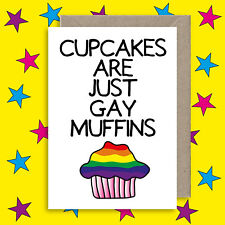 Cupcakes Are Just Gay Muffins Card - Funny Alternative Birthday - Gay Pride Card
