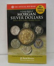 A Guide Book of Morgan Silver Dollars 6th ed. Official Red Book Series by Bowers