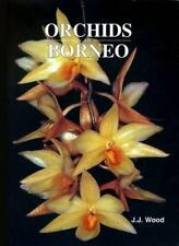Orchids of Borneo : Dendrobium, Dendrochilum and Others, Hardcover by Wood, J...