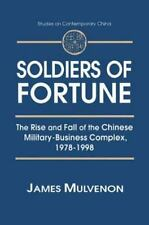 Soldiers of Fortune : The Rise and Fall of the Chinese Military-Business...