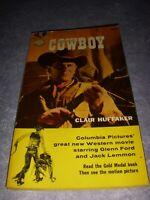 COWBOY by CLAIR HUFFAKER, GOLD MEDAL BOOK #736, 1ST PRINT, 1958, VINTAGE PB!