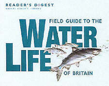 Field Guide to the Water Life of Britain (Nature Lover's Library), Reader's Dige