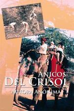 A�icos Del Crisol by Autora An�nima (2013, Hardcover)