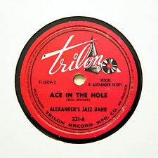 """ALEXANDER'S JAZZ BAND """"Ace In The Hole / Ballin' The Jack"""" TRILON 221 [78 RPM]"""
