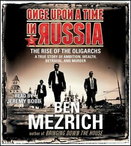 Once Upon a Time in Russia - The Rise of the Oligarchs by Ben Mezrich Audiobook