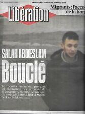 LIBERATION n°10832 19/03/2016  Salah Andeslam arrêté/ Migrants: l'accord honteux