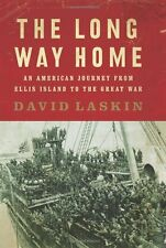 The Long Way Home: An American Journey from Ellis Island to the Great War by Dav