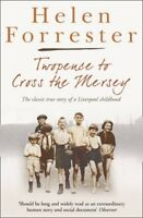 Twopence to Cross the Mersey (Helen Forrester Bind Up 1) By Helen Forrester