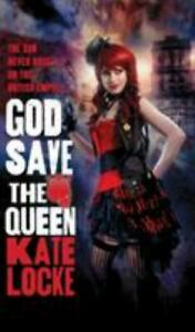 The Immortal Empire: God Save the Queen 1 by Kate Locke (2012, Hardcover) New