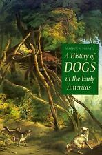 A History of Dogs in the Early Americas, General, Native American Studies, Hardc