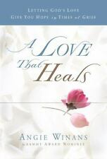 (New) A Love That Heals Letting God's Love Give You Hope in Times of Grief