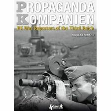 Propaganda Kompanien: PK War Reporters of the Third Reich by Nicolas Ferard...