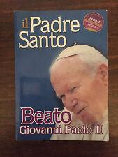 Il Padre Santo - GIOVANNI PAOLO II