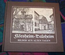 FLÖRSHEIM-DALSHEIM - Bilder aus alten Tagen erzählen Geschichte # Geiger Verlag