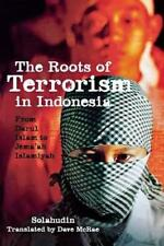 The Roots of Terrorism in Indonesia: From Darul Islam to Jem'ah Islamiyah by Sol