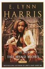 Any Way the Wind Blows: A Novel, Harris, E. Lynn