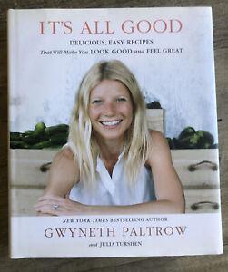 IT'S ALL GOOD - GWYNETH PALTROW & JULIA TURSHEN - HARDCOVER COOKBOOK