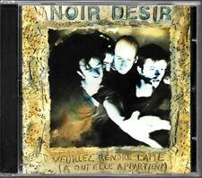 CD ALBUM / NOIR DESIR - VEUILLEZ RENDRE LAME A QUI ELLE APPARTIENT / COMME NEUF