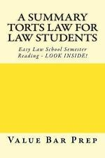 A Summary Torts Law for Law Students : Easy Law School Semester Reading -...
