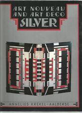 ART NOUVEAU and ART DECO SILVER by ANNELIES KREKEL-AALBERSE 1989 Hc Dj COLOUR
