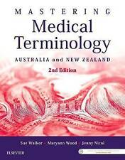 Mastering Medical Terminology: Australia and New Zealand by Jenny Nicol, Maryann Wood, Sue Walker (Paperback, 2016)