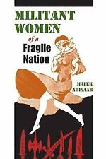 Militant Women of a Fragile Nation: By Malek Abisaab