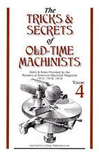 Tricks & Secrets, Hints & Kinks of Old-Time Machinists - Vol 4