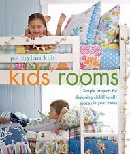 Pottery Barn Kids? Rooms : Simple Projects for Designing Child-Friendly Spaces i