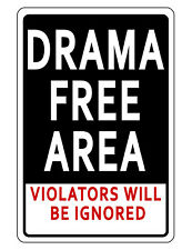 DRAMA FREE AREA SIGN  DURABLE ALUMINUM NO RUST FULL COLOR CUSTOM SIGN