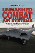 UNMANNED COMBAT AIR SYSTEMS A New Kind of Carrier Aviation (UCAV, UAS)