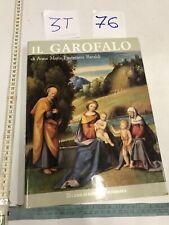 Anna Maria Fioravanti Baraldi, Il Garofalo. Benvenuto Tisi. Pittore. Catalogo...