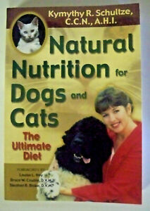 Natural Nutrition for Dogs and Cats, by Kymythy R Schultze - 9781561706365